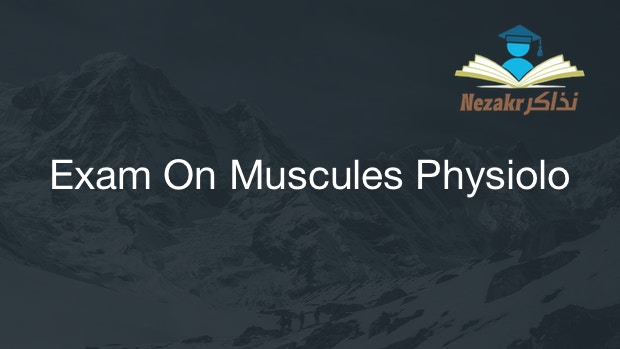 Exam On Muscules Physiology