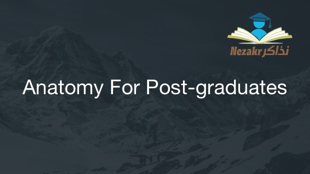 Anatomy For Post-graduates Part A